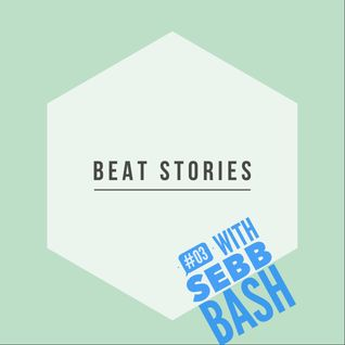 BEAT STORIES #03 - SEBB BASH