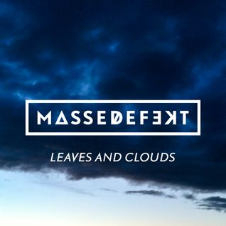 Leaves and Clouds // a mix by masseDefekt