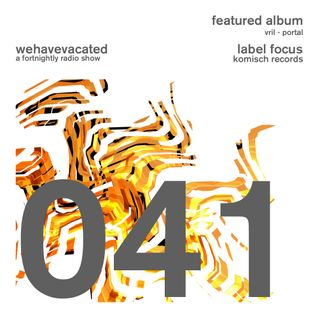 #whv041   01-02-2015   Label Focus: Komisch Records   Feat Album: Vril - Portal