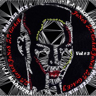 Grace Jones Master Mix ! Vol # 3  / RMXS by V.J. MAGISTRA