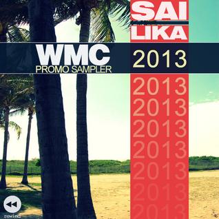 Sai Lika WMC Promo Sampler 2013