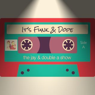 It's Funk & Dope - The Jay & Double A Show