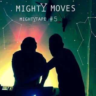 "Mighty Moves - Mighty Tape # 5  "" On speed @ Fat Bufalo """