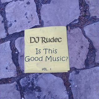 DJ Rudec - ITGM (Is This Good Music) (event_recording)