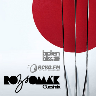 Broken Bliss Special @ RCKO.FM - Guestmix - Rozsomák