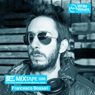 Mixtape_006 - Francesco Bossari (dec.2012)