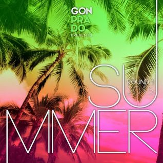 Gon Prado Presents: Summer 2015 (Round 1)