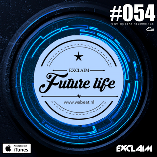 Future Life #054 | We Beat Records | Mixed by Exclaim | Trap Music