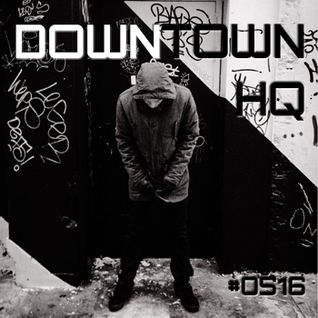Downtown HQ #0516 (Radio Show with DJ Ramon Baron)