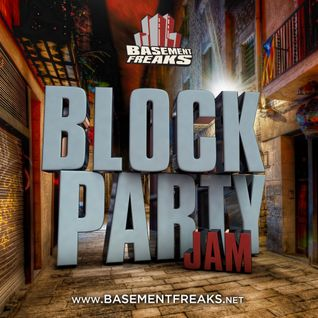 Basement Freaks Block Party Jam Mix