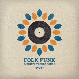 Folk Funk and Trippy Troubadours xxii