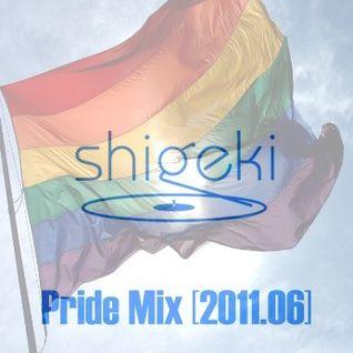Shigeki - Pride Mix [June 2011]