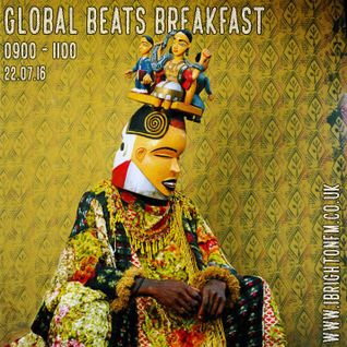 Global Beats Breakfast Show - 22nd July 2016 (1BTNFM)