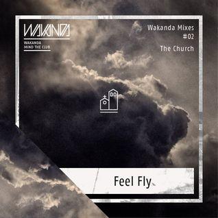 Feel Fly - Wakanda Mixes #02 - The Church