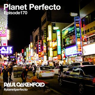 Planet Perfecto ft. Paul Oakenfold:  Radio Show 170