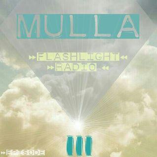 Mulla // Flashlight Radio #3
