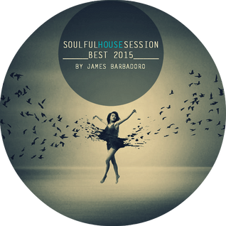 Soulful House Session | Best 2015 | By James Barbadoro