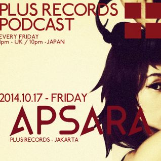 021: Apsara - PLUS RECORDS PODCAST [October 17, 2014]
