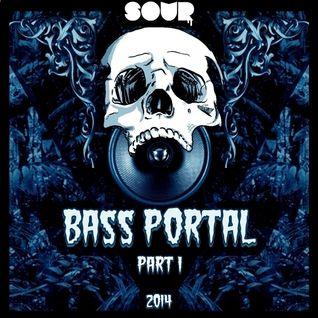 Sour - Bass Portal Pt.1