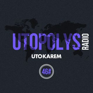 Uto Karem - Utopolys Radio 046 (October 2015)