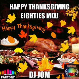 Happy Thanksgiving Eighties Mix!
