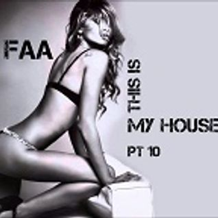 DJ FAA.... THIS IS MY HOUSE PT 10 ( OLDSKOOL CLASSIC EDITION ) 19/08/16