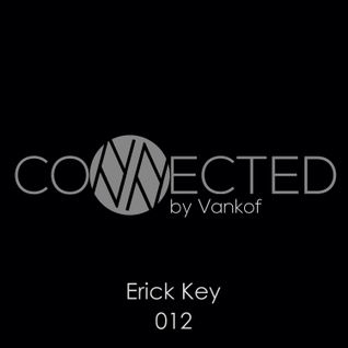 Erick Key - Connected Podcast 012