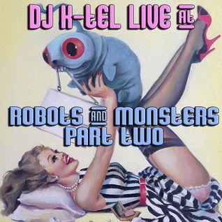 DJ K-Tel Live Robots and Monsters 2014 Part B