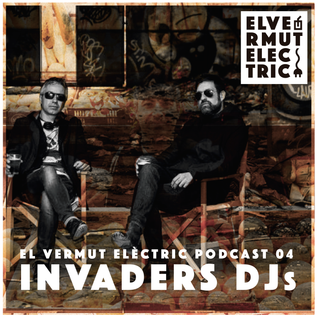 El Vermut Elèctric Podcast Vol.4 - Invaders Dj's