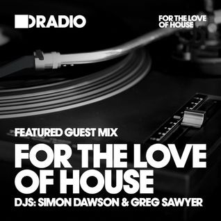 Defected In The House Radio - 06.04.15 - Guest Mix For The Love Of House