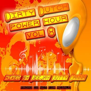 dirty dutch power hour vol 8
