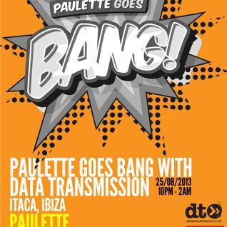 PAULETTE GOES BANG WITH DATA TRANSMISSION - ITACA IBIZA 25082013