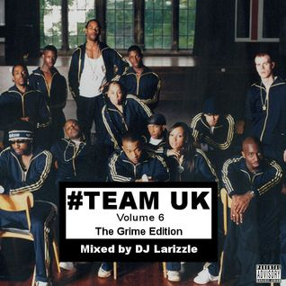 Team UK Vol. 6: The Grime Edition [Full Mix]