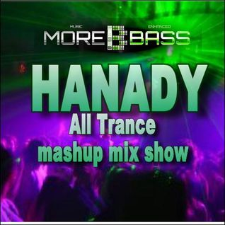 HANADY all Trance mashup mix show