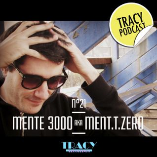 Tracy Podcast Nº 21 by Mente 3000 aka Ment.T.Zero
