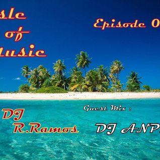 DJ R.Ramos- Isle Of Music Ep.02 GUEST Mix: DJ ANP1