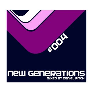 New Generations #004 (Mixed by Daniel Pitch)