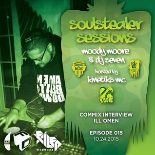 Ill Omen, Moody Moore & DJ Seven ft. Kinetiks MC • Soulstealer Sessions EP15 • COMMIX // 10.24.2015