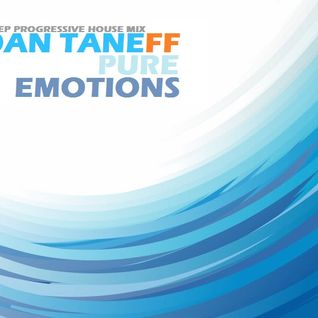Dan Taneff - Pure Emotions (Deep Progressive House Mix) (31.10.2012)
