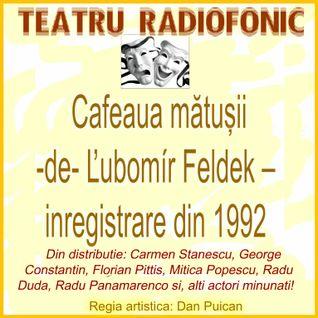 """Am placerea sa va invit la ... """"Cafeaua matusii""""     teatru radiofonic"""