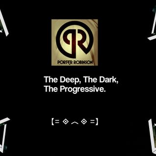The Deep, The Dark, The Progressive - Dark Progressive house mix