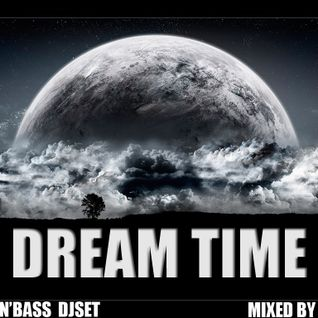 DREAM TIME - Drum'n'bass djset by Ziloub