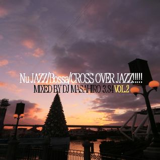 Nu JAZZ/Bossa/CROSS OVER JAZZ!!!!! VOL.2