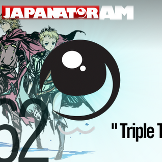 Japanator AM Episode 62: Triple Trouble