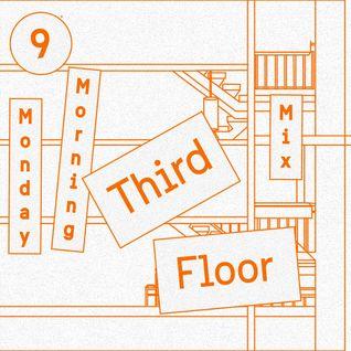 Monday Morning Mix Series: #9 Third Floor