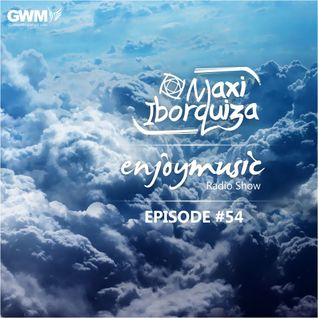 Enjoy Music with Maxi Iborquiza - Episode #54