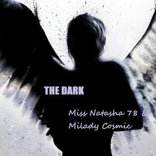 THE DARK Compilation Mix Miss Natasha 78 & Milady Cosmic