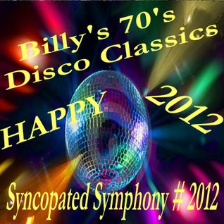 Billy's 70's Disco Classics Syncopated Symphony # 2012: Have A Wonderful New Year In 2012