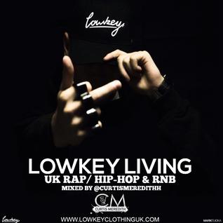 @CurtisMeredithh - #LowkeyLiving - (UK Rap, Hip-Hop, R&B)