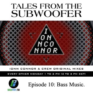 Tales From The Subwoofer Ep#10 - Bass Music
